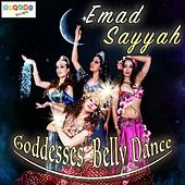 Goddesses' Belly Dance by Emad Sayyah