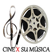 Play & Download Cine X Su Música by Various Artists | Napster