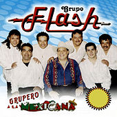 Play & Download Grupero a la Mexicana by Grupo Flash | Napster