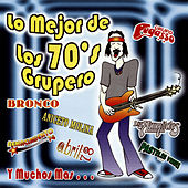 Play & Download Lo Mejor de Los 70's Grupero by Various Artists | Napster
