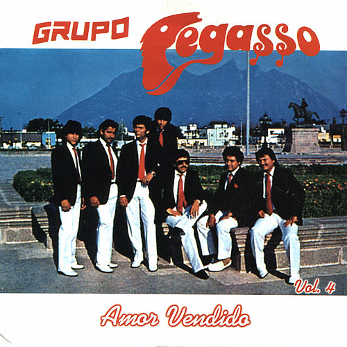 Play & Download Amor Vendido, Vol. 4 by Grupo Pegasso | Napster