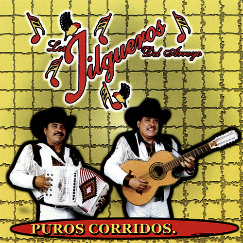 Play & Download Puros Corridos by Los Jilgueros Del Arroyo | Napster