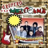Grupero a la Mexicana by Renacimiento 74