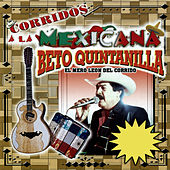 Play & Download Corridos a la Mexicana by Beto Quintanilla El Mero Leon Del Corrido  | Napster