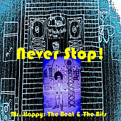 Never Stop! the Beat and the Bits by Mr. Happy