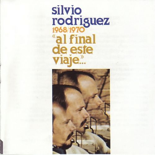 Al final de este viaje by Silvio Rodriguez