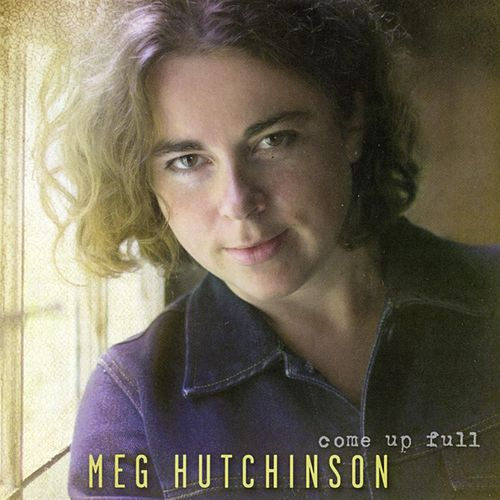 Come Up Full by Meg Hutchinson