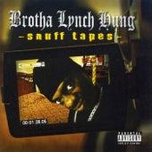 Snuff Tapes by Brotha Lynch Hung
