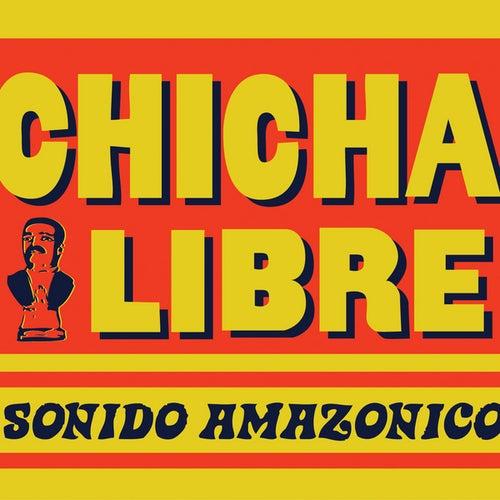 Sonido Amazonico by Chicha Libre