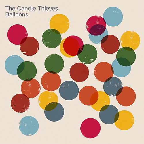 Play & Download Balloons by The Candle Thieves | Napster