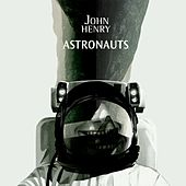 Play & Download Astronauts by John Henry | Napster