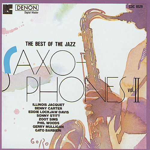 The Best of the Jazz Saxophones : Volume 2 by Various Artists