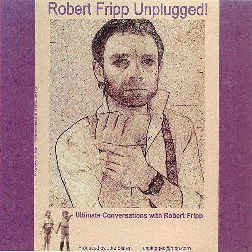 Play & Download Robert Fripp... Unplugged! by Robert Fripp | Napster