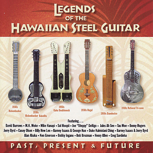 Legends of the Steel Guitar : Past, Present & Future by Various Artists
