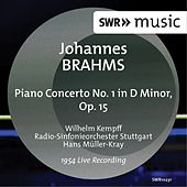 Play & Download Brahms: Piano Concerto No. 1 in D Minor, Op. 15 (Live) by Wilhelm Kempff | Napster