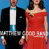 Underdogs by Matthew Good Band