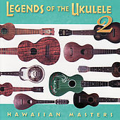 Play & Download Legends of the Ukulele 2 : Hawaiian Masters by Various Artists | Napster