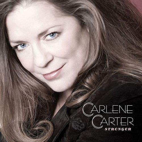 Play & Download Stronger by Carlene Carter | Napster
