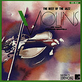 Play & Download The Best Of The Jazz Violins by Stephane Grappelli | Napster