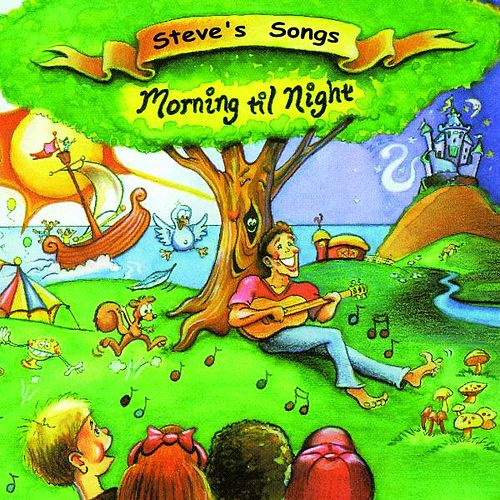 Play & Download Morning til Night by Steve Songs | Napster