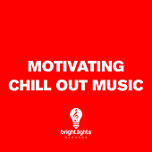 Play & Download Motivating Chill out Music by Various Artists | Napster