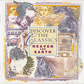 Discover the Classics - Heaven and Earth by Various Artists