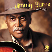 Play & Download It Ain't Right by Jimmy Burns | Napster