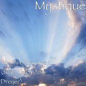 You Are the One (feat. Leigh Ann Dreyer) by Mystique