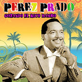 Play & Download Gozando el rico mambo by Perez Prado | Napster