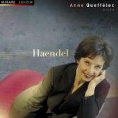 Play & Download Anne Queffélec Plays Handel by Anne Queffélec | Napster
