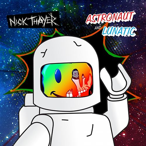 Play & Download Astronaut / Lunatic EP by Nick Thayer | Napster