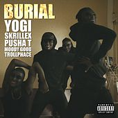 Play & Download Burial (feat. Pusha T, Moody Good, TrollPhace) by Yogi | Napster
