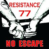 Play & Download No Escape by Resistance 77 | Napster