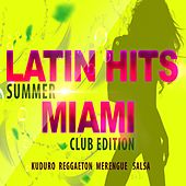 Play & Download Latin Hits Miami: Summer Club Edition by Various Artists | Napster