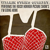 Play & Download VSQ Performs the Rocky Horror Picture Show's I'm Going Home by Vitamin String Quartet | Napster