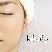 Play & Download Healing Sleep by Various Artists | Napster