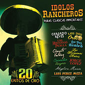 Play & Download Idolos Rancheros - Puras Clasicas Inmortales by Various Artists | Napster