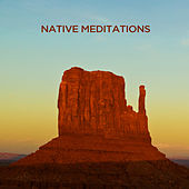 Play & Download Native Meditations by Various Artists | Napster