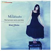 Play & Download Mendelssohn: Romances sans paroles by Shani Diluka | Napster