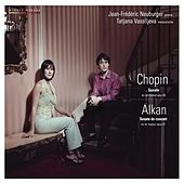 Play & Download Chopin & Alkan: Sonates pour violoncelle et piano, Op. 65 & Op. 47 by Tatjana Vassiljeva and Jean Frédéric Neuburger | Napster