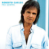 Play & Download Pra Sempre by Roberto Carlos | Napster