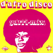 D'afro Disco, Garri Mix by Various Artists