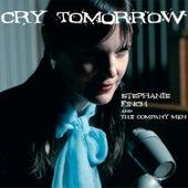 Cry Tomorrow by Stephanie Finch