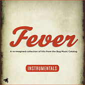 Fever: A Re-Imagined Collection of Hits from the Bug Music Catalog (Instrumentals) by Various Artists