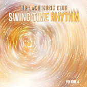 Big Band Music Club: Swing Time Rhythm, Vol. 4 by Various Artists