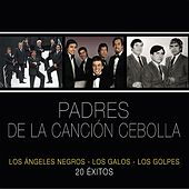Play & Download Padres de la Canción Cebolla - 20 Exitos by Various Artists | Napster
