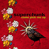 Come Pick Me Up (Remastered) by Superchunk