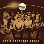 The World I Know (UZ & Stranger Remix) by Nause