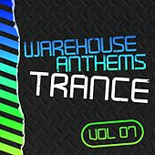 Warehouse Anthems: Trance, Vol. 7 - EP di Various Artists