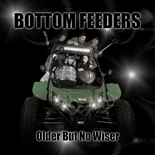 Older but No Wiser by Bottom Feeders